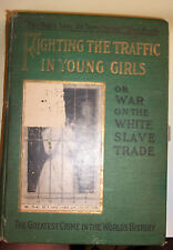 1910 Fighting the Traffic in Young girls*white slave trade in Chicago, NY,Boston