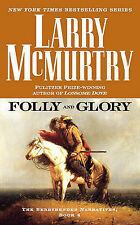 Folly and Glory (Berrybender Narratives) Larry McMurtry Very Good Book