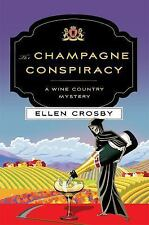 The Champagne Conspiracy : A Wine Country Mystery by Ellen Crosby (2016,...