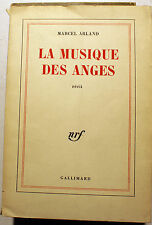 ARLAND/lLA MUSIQUE DES ANGES/ED GALLIMARD /NRF/1967/EO/TIRAGE COURANT