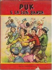 PUK E LA SUA BANDA di L Bourliaguet - ILLUSTRATO a colori da Nardini Fabbri 1957