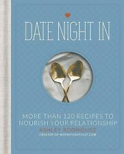Date Night In: More than 120 Recipes to Nourish Your Relationship, Rodriguez, As