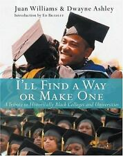 I'll Find a Way or Make One : A Tribute to Historically Black Colleges and Univ…