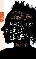 Die Rolle meines Lebens von Nicolas Fargues (2011, Taschenbuch) UNGELESEN