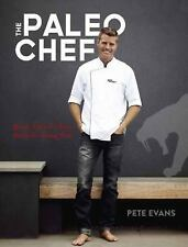 The Paleo Chef: Quick, Flavorful Paleo Meals for Eating Well, Evans, Pete