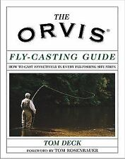 Orvis: The Orvis Fly-Casting Guide : How to Cast Effectively in Every Fly-Fis...