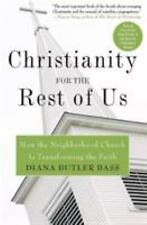 Christianity for the Rest of Us : How the Neighborhood Church Is Transforming...