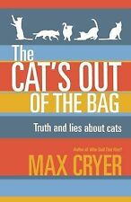 The Cat's Out of the Bag: Truth and Lies About Cats, Cryer, Max, New Condition