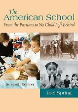 The American School : From the Puritans to No Child Left Behind by Joel...