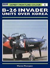 B-26 Invader Units over Korea (Osprey Frontline Colour 4), Thompson, Warren, New