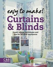 Easy to Make! Curtains and Blinds : Expert Advice, Techniques and Tips