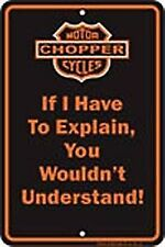 Chopper If I Have to... embossed funny metal sign   (ga)