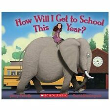 How Will I Get to School This Year? by Jerry Pallotta (2013, Picture Book)