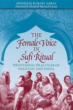 The Female Voice in Sufi Ritual: Devotional Practices of Pakistan and India