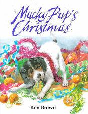 Mucky Pup's Christmas Ken Brown Very Good Book
