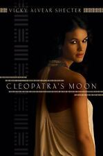 Cleopatra's Moon, Shecter, Vicky Alvear, Good Condition, Book