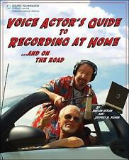Voice Actor's Guide to Recording at Home and on the Road by Harlan Hogan and Jef