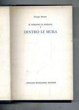 Giorgio Bassani # DENTRO LE MURA # Arnoldo Mondadori Editore 1974 2A ED.
