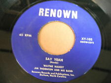 Wayne Handy: Say Yeah 45 - Renown - Rockabilly - HEAR IT