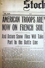 3 1917 WW I newspapers FIRST US ARMY troops LAND in FRANCE to battle GERMANY