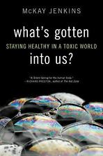 What's Gotten into Us?: Staying Healthy in a Toxic World-ExLibrary
