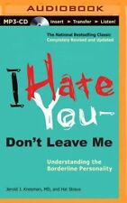 AUDIOBOOK: I Hate You Don't Leave Me: Understanding the Borderline Personality
