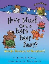 How Much Can a Bare Bear Bear?: What Are Homonyms and Homophones? by Brian P...