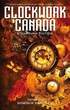 The Exile Book Of: Clockwork Canada : Steampunk Fiction (2016, Paperback)