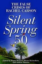 Silent Spring at 50: The False Crises of Rachel Carson, , Good Book