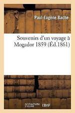 Histoire: Souvenirs d'un Voyage a Mogador 1859 by Bache and Bache-P-E (2014,...