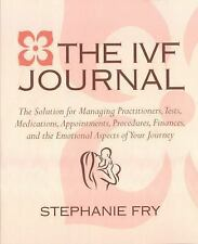 The IVF In Vitro Fertilization Journal: The Solution for Managing Practitioner