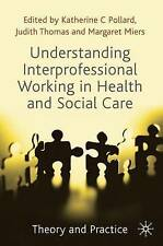 Understanding Interprofessional Working in Health and Social Care: Theory and Pr