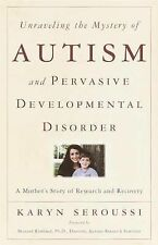 Unraveling the Mystery of Autism Karyn Seroussi Paperback 2002 Pre-owned Parents
