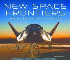 New Space Frontiers: Venturing into Earth Orbit and Beyond, Bizony, Piers
