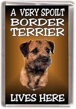 """Border Terrier Fridge Magnet """"A VERY SPOILT .. LIVES HERE"""" by Starprint"""
