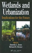 Wetlands and Urbanization: Implications for the Future by