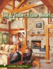 Log and Timber Frame Homes (Schiffer Design Book)-ExLibrary