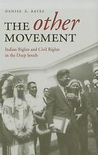 The Other Movement: Indian Rights and Civil Rights in the Deep South (-ExLibrary