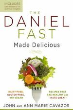 The Daniel Fast Made Delicious : Dairy-Free, Gluten-Free and Vegan Recipes...