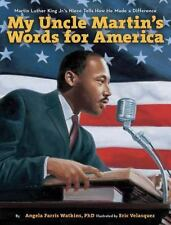 My Uncle Martin's Words for America: Martin Luther King Jr.'s Niece Tells How He