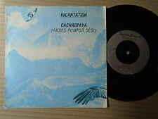 "INCANTATION - CACHARPAYA (andes pumpsa desi (1982-BEG84] - 7"" Single"