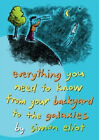 Everything You Need to Know from Your Backyard to the Galaxies ' Eliot, Simon