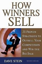 How Winners Sell: 21 Proven Strategies to Outsell Your Competition and Win the B