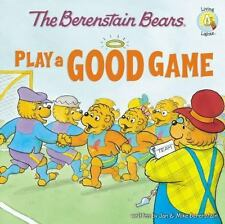 The Berenstain Bears Play a Good Game (Berenstain Bears/Living Lights) by Jan B