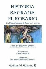 Historia Sagrada el Rosario : Una Manera Ignaciana de Rezar Los Misterios by...