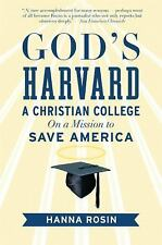 God's Harvard : A Christian College on a Mission to Save America by Hanna Rosin…