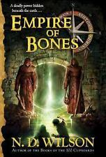 Ashtown Burials: Empire of Bones Bk. 3 by N. D. Wilson (2014, Paperback)