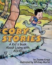 Cory's Stories : A Kid's Book about Living with ADHD by Jeanne Kraus (2004,...