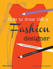 How to Draw Like a Fashion Designer: Inspirational Sketchbooks Tips from Top...