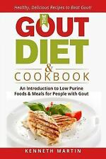 The Gout Diet and Cookbook : An Introduction to Low Purine Foods and Meals...